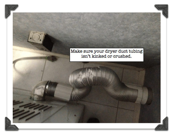 Dryer Duct Cleaning-Make sure your duct tubing isn't kinked or crushed