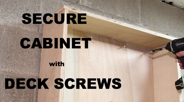 Secure Cabinet with Deck Screws