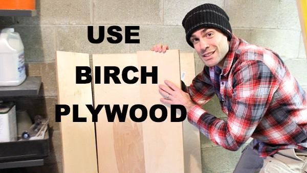 Use Birch Plywood