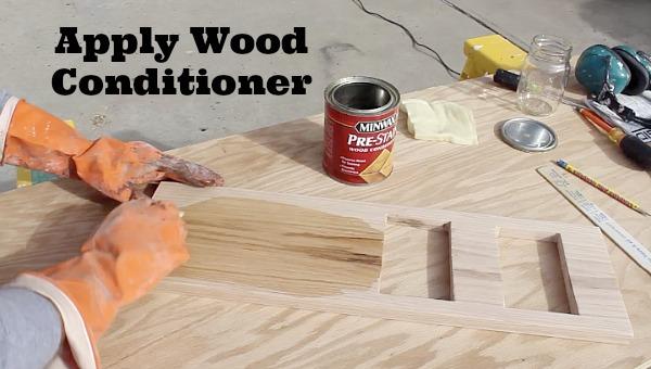 Apply wood conditioner