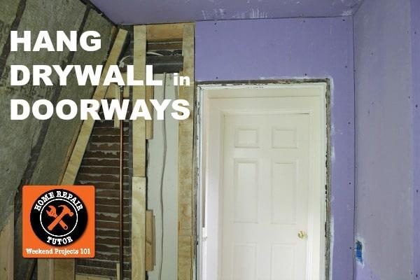 Learning How To Hang Drywall In A Bathroom Doorway Is Easy.
